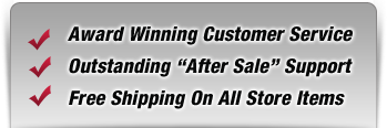 Award Winning Customer Service | Outstanding After Sale Support | Free Shipping On All Store Items